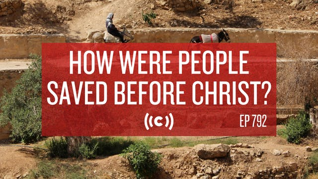 How Were People Saved Before Christ? ...