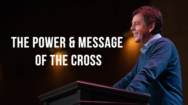 The Power and Message of the Cross - Alistair Begg