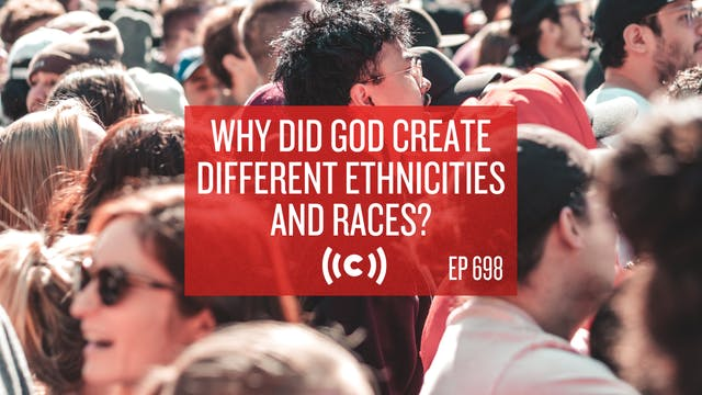 Why Did God Create Different Ethnicit...