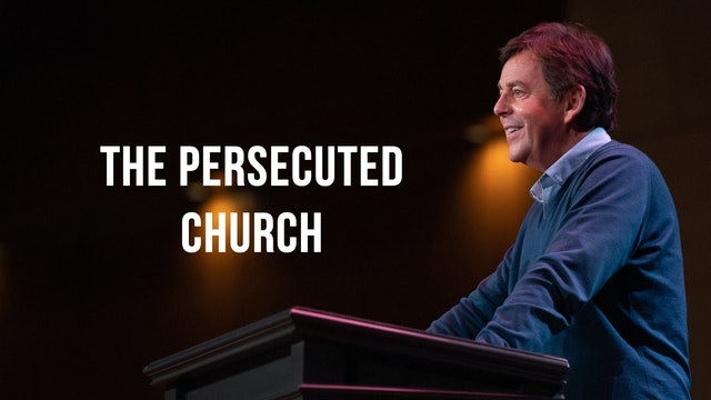 The Persecuted Church - Alistair Begg