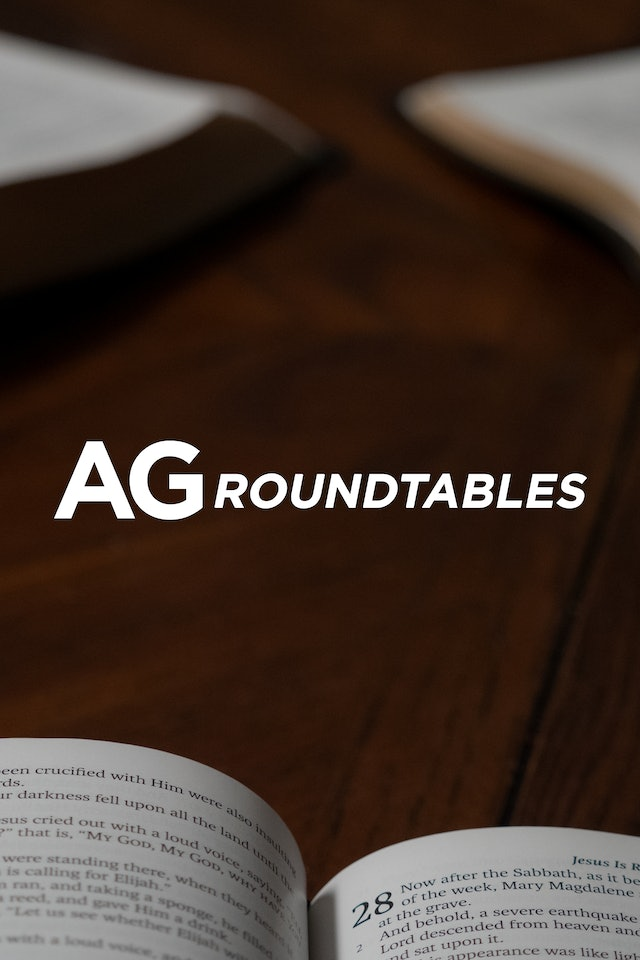 AG Roundtables