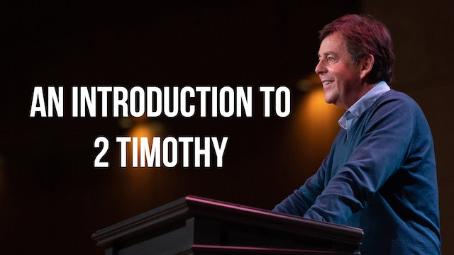 An Introduction to 2 Timothy - Alistair Begg