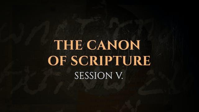 The Canon of Scripture - Session 5 - ...