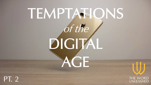 Temptations of the Digital Age (Part ...