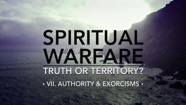 Authority & Exorcisms - E.7 - Spiritual Warfare: Truth or Territory? - Jim Osman