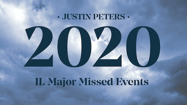 2020: Major Missed Events (Part 2) - Justin Peters