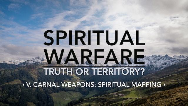 Spiritual Mapping - E.5 - Spiritual Warfare: Truth or Territory? - Jim Osman