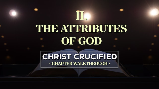 The Attributes of God - AG2: Christ Crucified Walkthrough (Chapter 2)