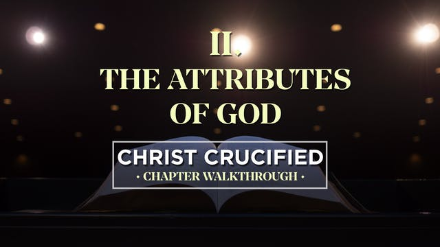 The Attributes of God - AG2: Christ C...