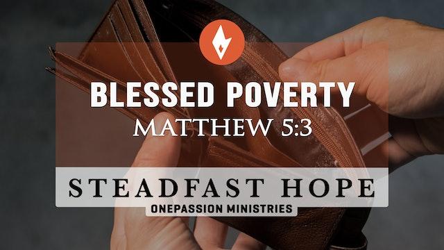 Blessed Poverty - Steadfast Hope - Dr. Steven J. Lawson - 6/1/21