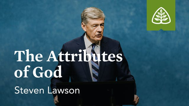 The Attributes of God (Seminar) – Ste...