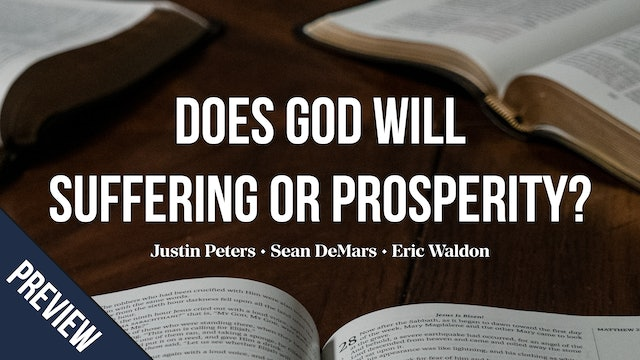 Does God Will Suffering or Prosperity? - AG Roundtable (Preview)
