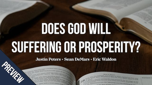 Does God Will Suffering or Prosperity...