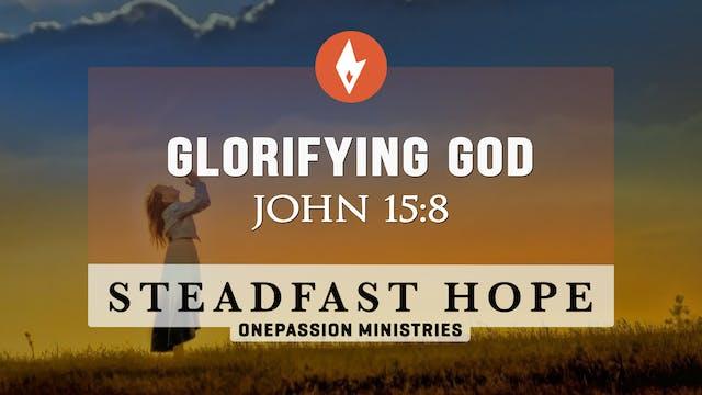 Glorifying God - Steadfast Hope - Dr....