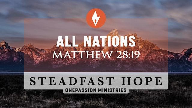 All Nations - Steadfast Hope - Dr. Steven J. Lawson - 8/13/21
