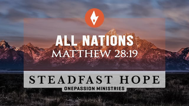 All Nations - Steadfast Hope - Dr. St...