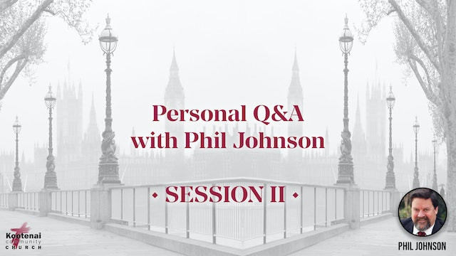 Personal Q&A with Phil Johnson - Session 2