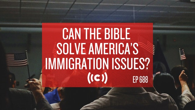 Can the Bible solve America's immigration issues? - Core Live - 4/20/21