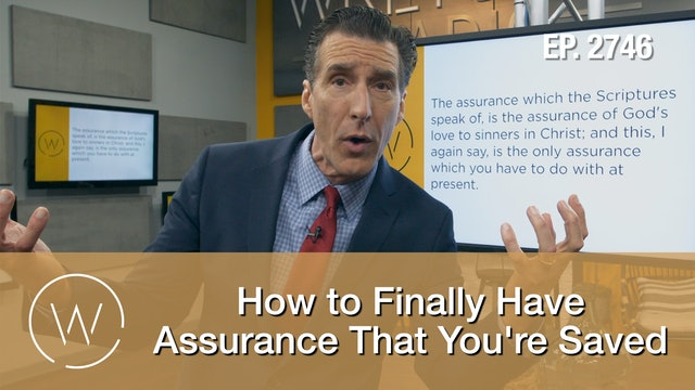 How to Finally Have Assurance That You're Saved - Wretched TV