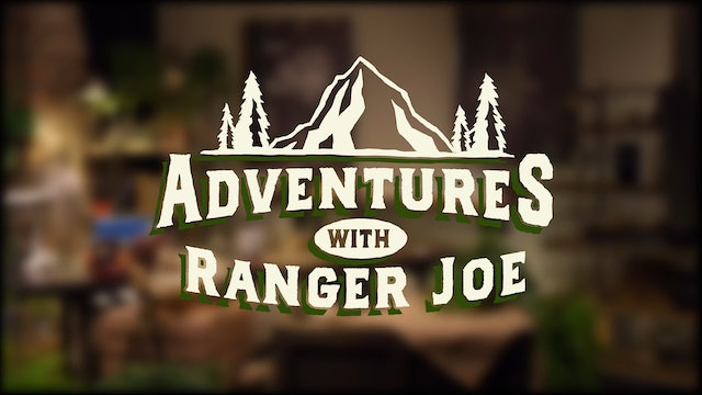 Adventures with Ranger Joe - Season 1, Episode 4