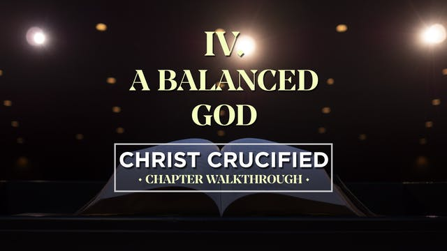 A Balanced God - AG2: Christ Crucifie...