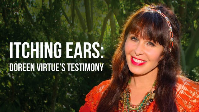 Itching Ears: Doreen Virtue's Testimo...