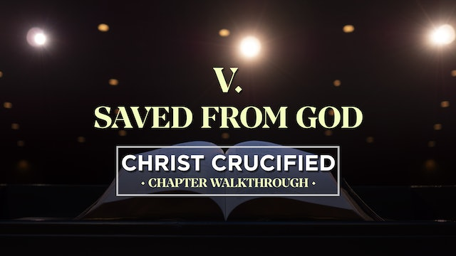 Saved From God - AG2: Christ Crucified Walkthrough (Chapter 5)