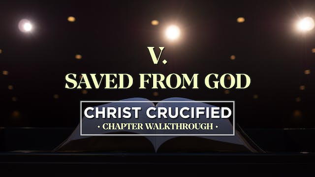 Saved From God - AG2: Christ Crucifie...