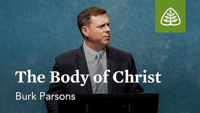 The Body of Christ – Burk Parsons – L...