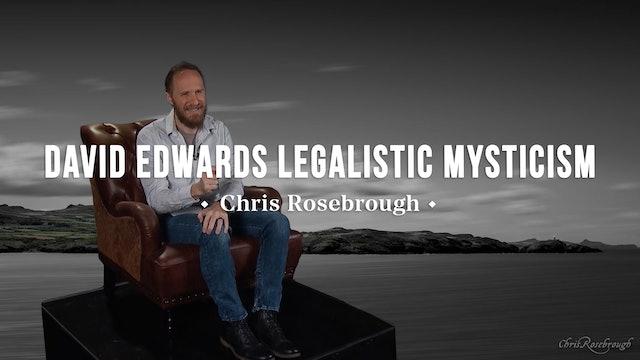 David Edwards' Legalistic Mysticism - Chris Rosebrough