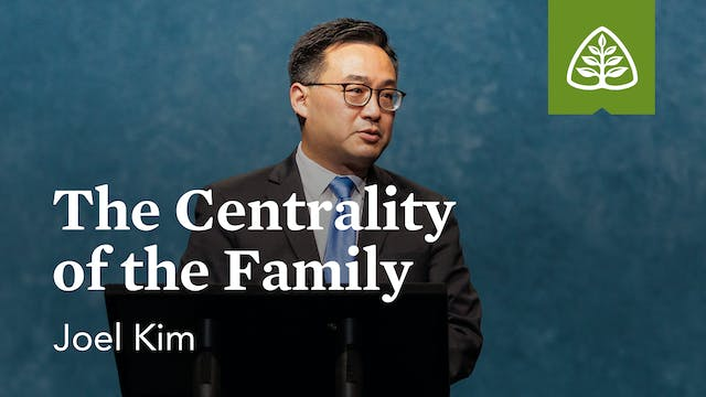 The Centrality of the Family – Joel K...