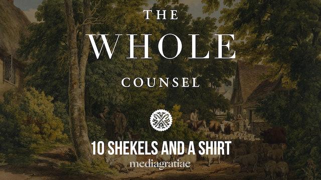 10 Shekels and a Shirt (Paris Reidhead) - The Whole Counsel
