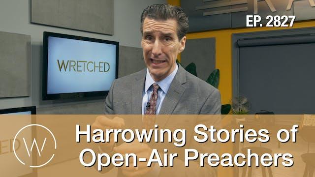 Harrowing Stories of Open-Air Preache...