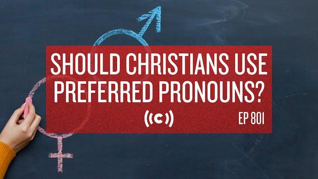 Should Christians Use Preferred Prono...