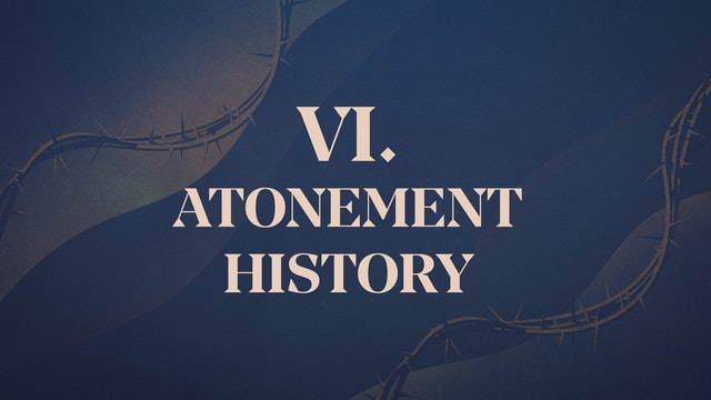Christ Crucified - Chapter 6: Atonement History