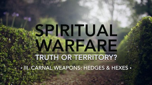 Hedges & Hexes - E.3 - Spiritual Warfare: Truth or Territory? - Jim Osman