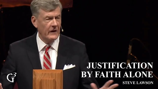 Justification by Faith Alone – Steven Lawson – Galatians