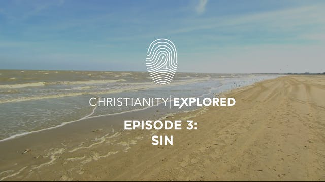 Sin - Christianity Explored - Episode 3