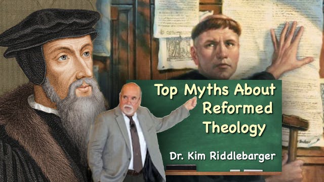 Top Myths about Reformed Theology wit...