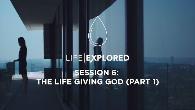 Life Explored Session 6 - The Life Gi...