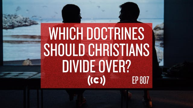 Which Doctrines Should Christians Div...