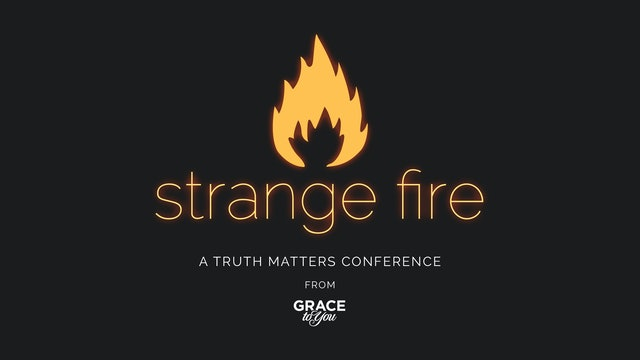 Strange Fire: Truth Matters Conference (2013)