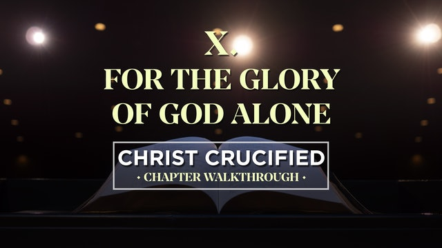 For the Glory of God - AG2: Christ Crucified Walkthrough (Chapter 10)