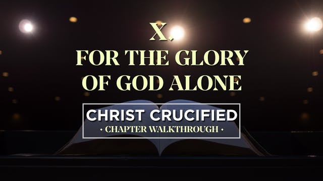 For the Glory of God - AG2: Christ Cr...