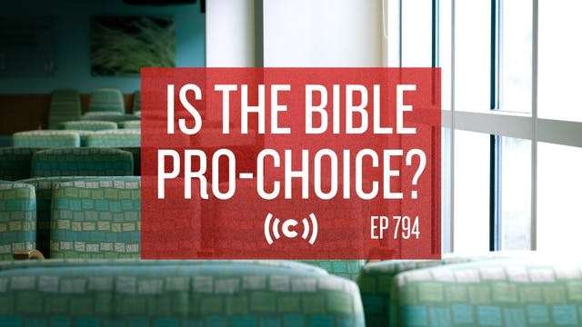 Is the Bible Pro-Choice? - Core Live ...