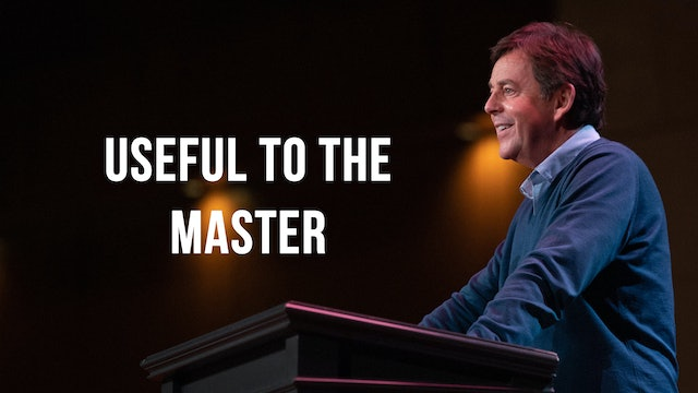 Useful to the Master - Alistair Begg