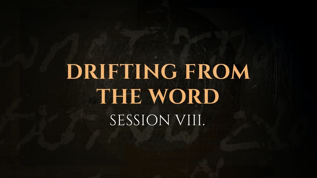 Drifting from the Word - Session 8 - The God Who Speaks: Sunday School Kit