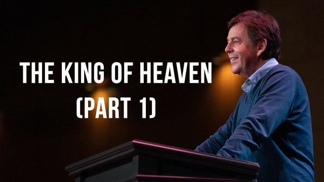 The King of Heaven (Part 1) - Alistair Begg