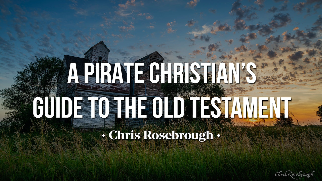 A Pirate Christian's Guide to the Old Testament - Chris Rosebrough