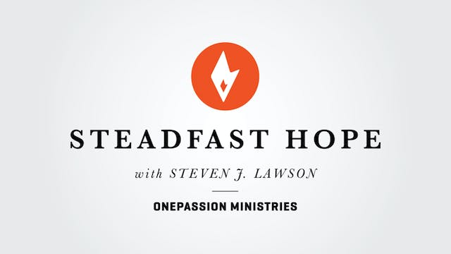 Our Rescuing God - Steadfast Hope - 3...